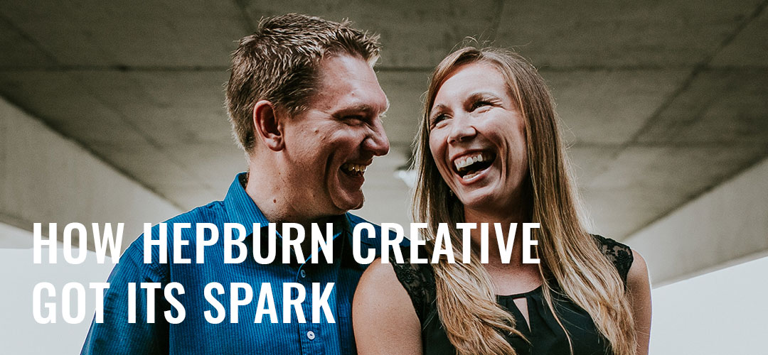 How Hepburn Creative Got Its Spark